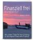 """Mein erstes Buch """"Finanziell frei"""""""